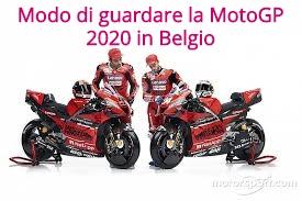 Modo di guardare la MotoGP 2020 in Belgio